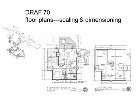 DRAF 70 floor plans—scaling & dimensioning. DRAF 70 floor plans—scaling & dimensioning floor plan is perhaps most significant architectural drawing contains.