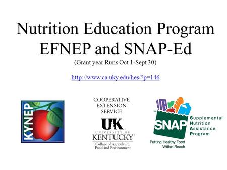 Nutrition Education Program EFNEP and SNAP-Ed (Grant year Runs Oct 1-Sept 30)