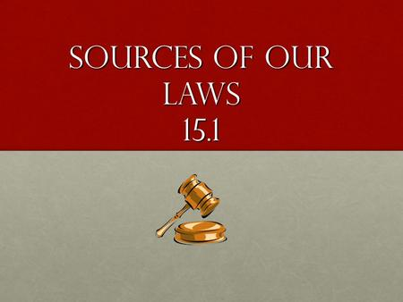Sources of Our Laws 15.1. Functions of Law Laws are sets of rules that allow people to live together peacefully, they affect nearly everything we doLaws.