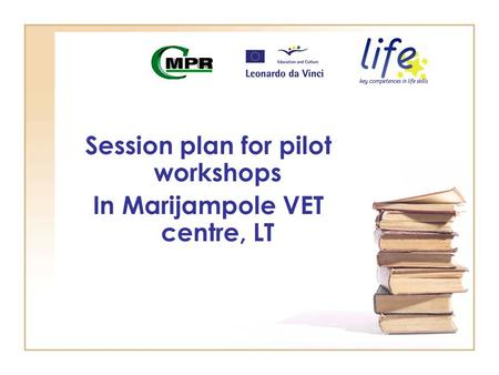 Session plan for pilot workshops In Marijampole VET centre, LT.