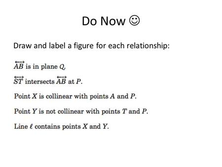 Do Now Draw and label a figure for each relationship: