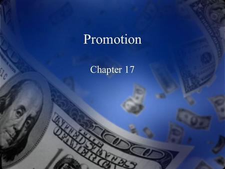 Promotion Chapter 17. Sec. 17.2 – Types of Promotion The characteristics of sales promotion The concept of trade promotions The different kinds of consumer.