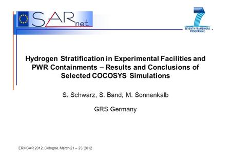 ERMSAR 2012, Cologne, March 21 – 23, 2012 Hydrogen Stratification in Experimental Facilities and PWR Containments – Results and Conclusions of Selected.