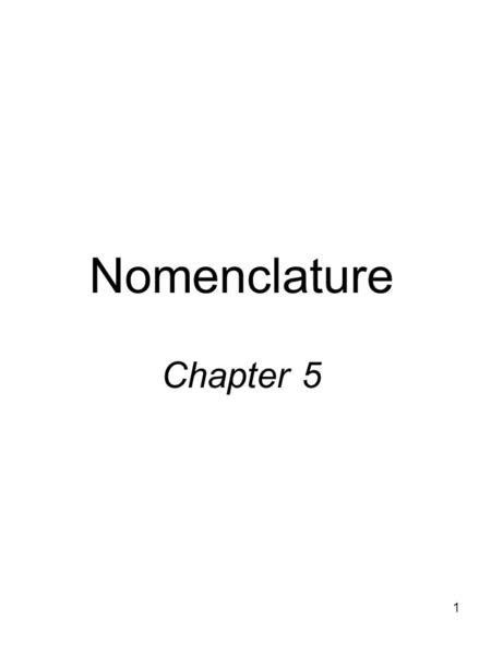 1 Nomenclature Chapter 5. 2 5.1Naming Compounds Many compounds have common names: Ex:H 2 O = water NH 3 = ammonia CH 4 = methane There must be system.