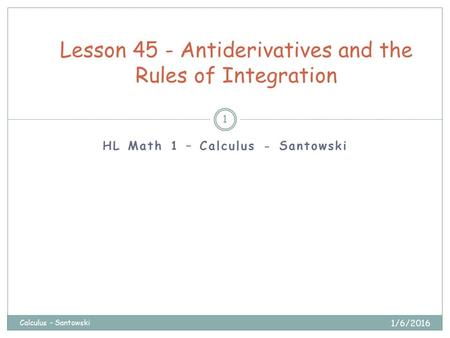 lesson 1 antiderivatives 02 - fundamental theorem of calculus, part 1 - learn antiderivatives &  derivatives 15:29  lesson 8 - integration of trig functions, part 1 (calculus 1)  4:01.