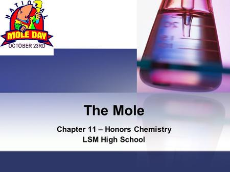 The Mole Chapter 11 – Honors Chemistry LSM High School.