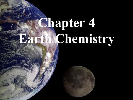 Chapter 4 Earth Chemistry