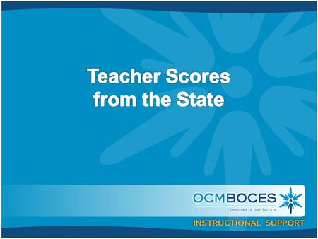 Teacher Scores from SED Mostly 4 th – 8 th grade teachers of ELA and math Some co-teachers or others can be connected to these.