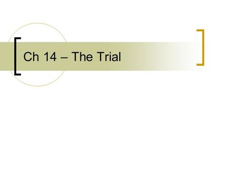 Ch 14 – The Trial. Fair trial – based only with people accused of a crime 6 th amendment – right to a trial by jury (Fed and State) Jury: not required.
