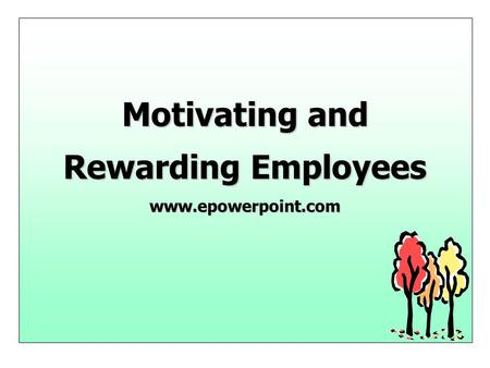 motivating and rewarding employees leadership and Are you looking for ways to motivate your people if so, you need to start looking beyond monetary incentives the reason employees aren't motivated by money instead, they're motivated by intrinsic motivators like being recognized for their hard work, flexible work time, growth and advancement.