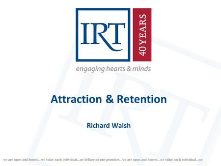 Attraction & Retention Richard Walsh. Current Status No. Employees = 1864 (as at 19/10/2010) Full Time = 359 Part Time = 1045 Casual = 460 Average age.