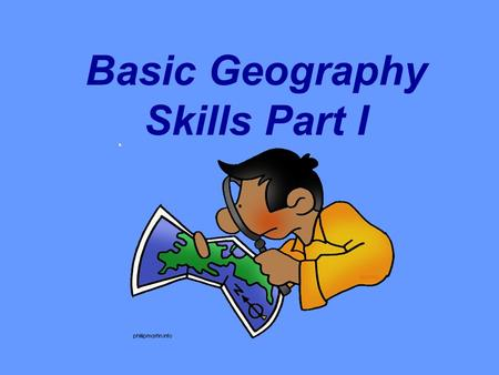 "Basic Geography Skills Part I What is Geography? ""Geo"" ""graphy"" Greek Earth To describe or write."