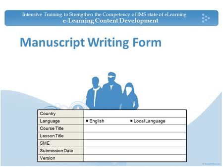 Manuscript Writing Form Intensive Training to Strengthen the Competency of IMS state of eLearning e-Learning Content Development Country Language■ English.