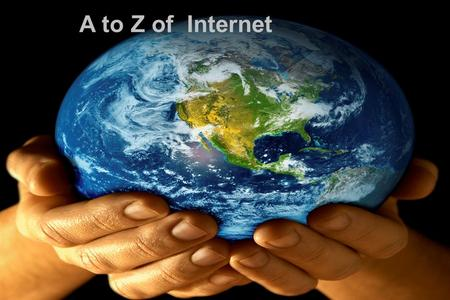 "A to Z of Internet. A Electronic mail is commonly known as  or e- mail; all  addresses have  = ""at"" in English. = dot in English."