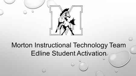 Morton Instructional Technology Team Edline Student Activation.