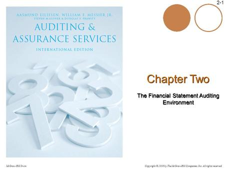 Copyright © 2006 by The McGraw-Hill Companies, Inc. All rights reserved. McGraw-Hill/Irwin 2-1 Chapter Two The Financial Statement Auditing Environment.