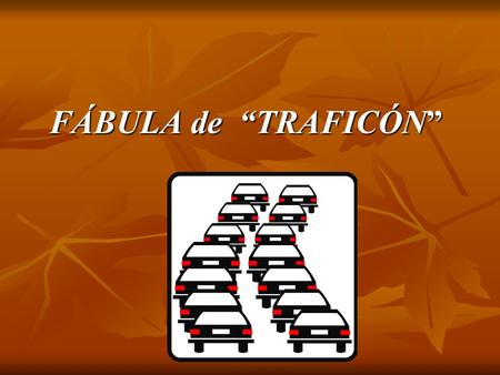 "FÁBULA de ""TRAFICÓN"". Once upon a time… There was a monster known as Traffic Troll. Traffic Troll enjoyed the defeaning uproar of lorries, cars, motorbikes…,"