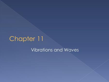 Vibrations and Waves.  Simple harmonic is the simplest model possible of oscillatory motion, yet it is extremely important.  Examples: › a grandfather.
