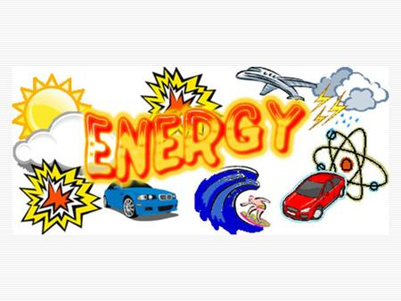 Energy Energy = the potential to do work Units: Joules And, in reverse… work done = change in energy W = ∆ E.