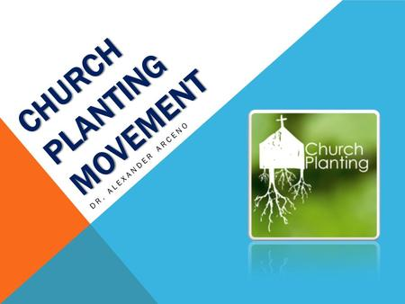 CHURCH PLANTING MOVEMENT DR. ALEXANDER ARCENO. INTRODUCTION Mighty Wave Church Planting Movement in Asia.