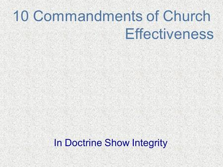 10 Commandments of Church Effectiveness In Doctrine Show Integrity.
