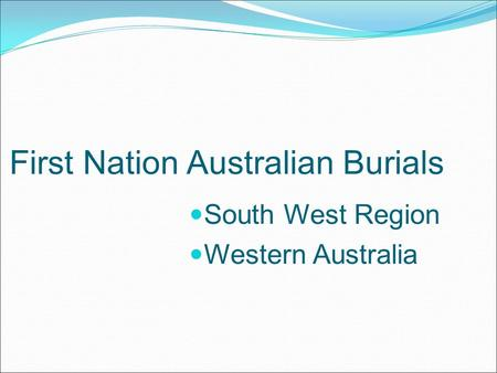 First Nation Australian Burials South West Region Western Australia.