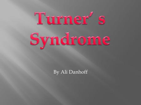 By Ali Danhoff.  Dr. Henry Turner, an endocrinologist, discovered this syndrome in 1938 when observing female patients.  Occurs when a female is missing.