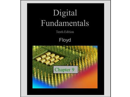 Digital Fundamentals Tenth Edition Floyd Chapter 9.