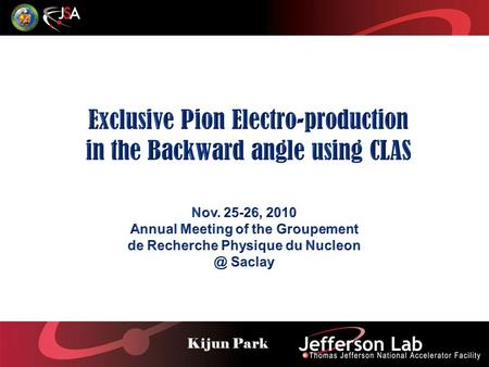 Nov. 25-26, 2010 Annual Meeting of GDR Nucleon - K. Park.