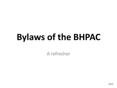 Bylaws of the BHPAC A refresher 2015. Legal Basis BHPAC authorized by Federal Statute 42USC Pgf. 300x -3 Administered by Colorado Department of Human.