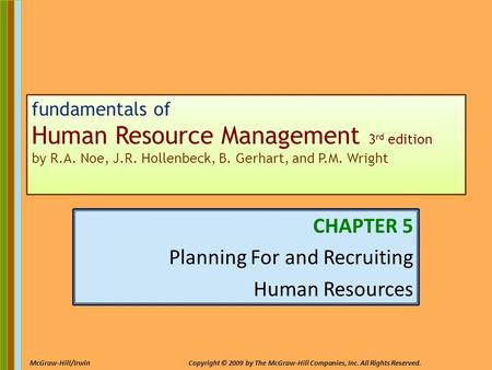 5-1 McGraw-Hill/IrwinCopyright © 2009 by The McGraw-Hill Companies, Inc. All Rights Reserved. fundamentals of Human Resource Management 3 rd edition by.