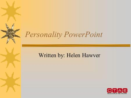 Personality PowerPoint Written by: Helen Hawver. MSCA6-2: Students will demonstrate an understanding of how to build and maintain a positive self-concept.