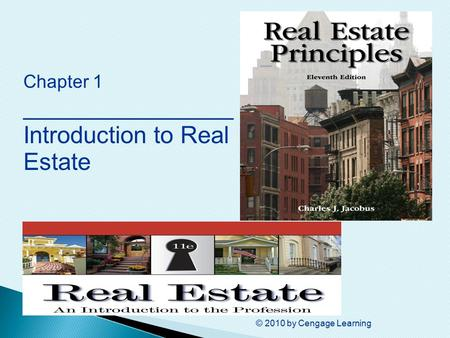© 2010 by Cengage Learning Chapter 1 ________________ Introduction to Real Estate.