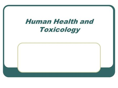 Human Health and Toxicology. Major Human Health Issues: Focus of Epidemiologists: scientists who investigate the ecology of a disease in a population.
