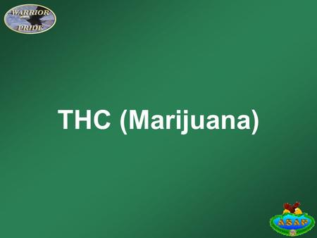 THC (Marijuana). Learning Objectives Identify from a list the different forms THC comes in. Describe how THC affects the human body. Identify from a list.