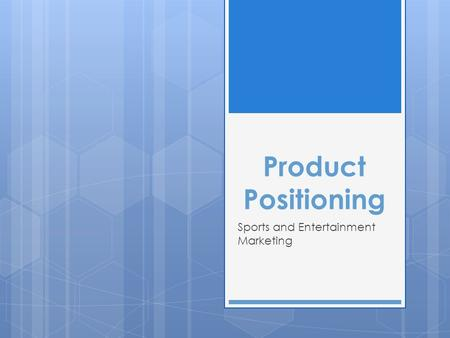 Product Positioning Sports and Entertainment Marketing.