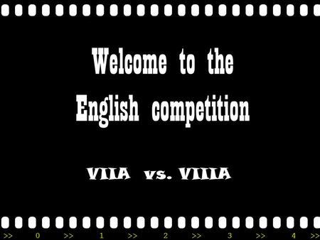>>0 >>1 >> 2 >> 3 >> 4 >> VIIA vs. VIIIA Welcome to the English competition.