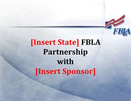 [Insert State] FBLA Partnership with [Insert Sponsor]
