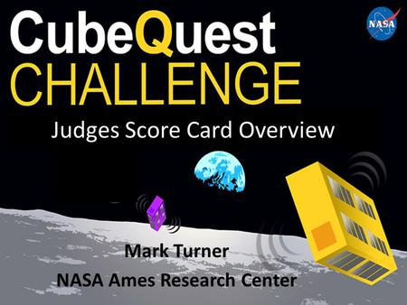 Judges Score Card Overview Mark Turner NASA Ames Research Center.