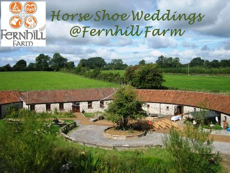 Horse Shoe Farm. The Shire Weekend Wedding Welcome the Friday Feeling, Celebrate the Saturday Ceremony & final farewells on a slow.