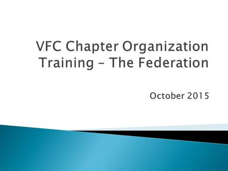"October 2015. Article IV, Section 1. Organization ""The Association shall be organized into national headquarters, regions, federations, and chapters."