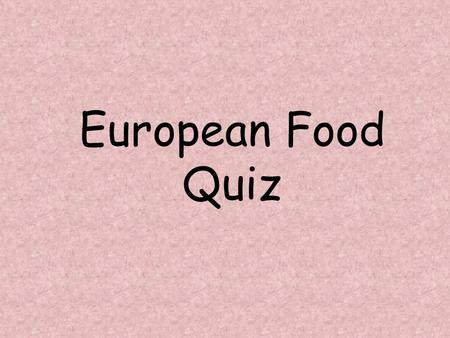 European Food Quiz.