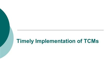 Timely Implementation of TCMs. History  2001-2002 RACM developed for Severe Ozone Rate of Progress (ROP) Plan  2003 Incorporated in 2003 PM-10 Plan.