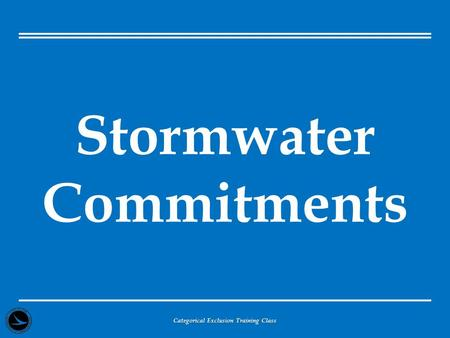 Stormwater Commitments Categorical Exclusion Training Class.