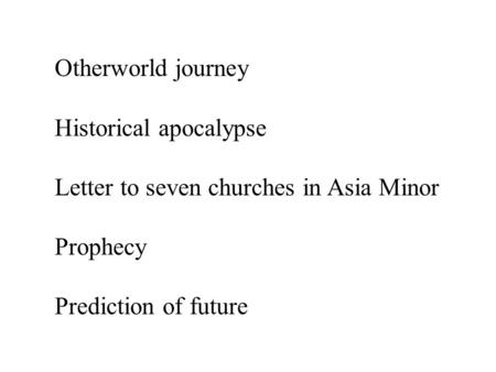 Otherworld journey Historical apocalypse Letter to seven churches in Asia Minor Prophecy Prediction of future.