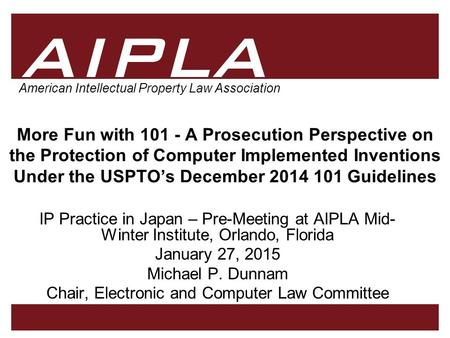 1 1 AIPLA Firm Logo American Intellectual Property Law Association More Fun with 101 - A Prosecution Perspective on the Protection of Computer Implemented.