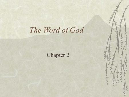 The Word of God Chapter 2. The Holy Writings of God  God speaks to us through the __________  Cite one thing St. Paul shares with the Thessalonians.