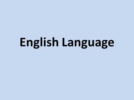 English Language. Summer Entry AQA GCSE English or English Language Section ASection B Exam 60% of GCSE 2 hrs 15 mins Tuesday 7 th June 2016 READING (