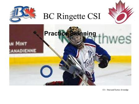 BC Ringette CSI Practice Planning CI – Strat and Tactics- liversidge.