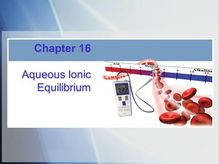 Chapter 16 Aqueous Ionic Equilibrium. 2 Buffers  buffers are solutions that resist changes in pH when an acid or base is added  they act by neutralizing.